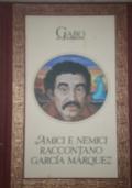 GABO - Amici e Nemici raccontano Garcia Marquez