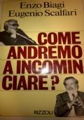 COME ANDREMO A INCOMINCIARE?