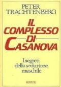 IL COMPLESSO DI CASANOVA. I Segreti della Seduzione Maschile