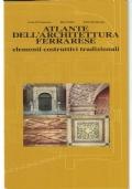 ATLANTE DELL'ARCHITETTURA FERRARESE_elementi costruttivi tradizionali