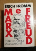 MARX E FREUD OLTRE LE CATENE DELL' ILLUSIONE
