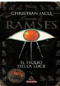 Il romanzo di Ramses. Il figlio della luce.