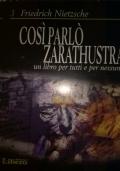 COSÌ PARLÒ ZARATHUSTRA un libro per tutti e per nessuno