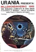 MILLEMONDI INVERNO 1985. Tre romanzi completi di Bob Shaw: Cronomoto - Quando i Neutri emergono dalla terra - Cosmo selvaggio
