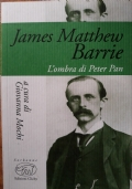 James Matthew Barrie- L'ombra di Peter Pan