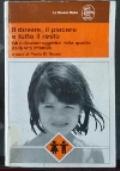 IL DOVERE IL PIACERE E TUTTO IL RESTO Gli indicatori soggettivi della qualità della vita infantile Guide per gli asili nido e la scuola materna ISTITUTO REGIONALE PER L'APPRENDIMENTO