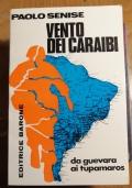 VENTO DEI CARAIBI da Guevara ai Tupamaros