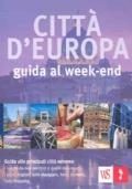 Città d'Europa. Guida al week-end