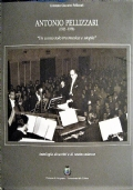 Antonio Pellizzari (1923-1958) Un uomo solo tra musica e utopia