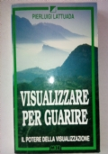 VISUALIZZARE PER GUARIRE