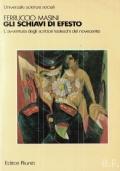 Gli schiavi di Efesto. L'avventura degli scrittori tedeschi del novecento.