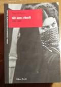 GLI ANNI RIBELLI ( 1968 - 1980 )