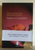 Varney il Vampiro. Il banchetto di sangue (Vol. 1)-L'inafferrabile (Vol. 2)-All'ombra del Vesuvio (Vol. 3)