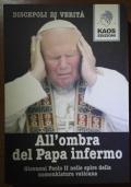 All'ombra del Papa infermo. Giovanni Paolo II nelle spire della nomenklatura vaticana
