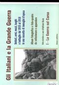 GLI ITALIANI E LA GRANDE GUERRA Soldati, armi, mezzi, luoghi e battaglie dal 1915 al 1918 in una raccolta di immagini d�epoca - Album fotografico e foto-quadro da collezione da appendere - I . LA GUERRA SUL CARSO