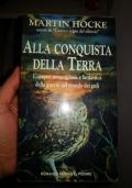 ALLA CONQUISTA DELLA TERRA  Prima ediz. 1995 Fuori Cat.