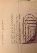 Compendio di Psicologia giuridico-forense, criminale e investigativa