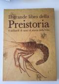 Il grande libro della preistoria - 4 miliardi di anni di storia della vita