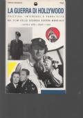 LA GUERRA DI HOLLYWOOD Politica, interessi e pubblicità nei film della Seconda Guerra Mondiale