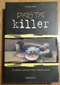 PASTA KILLER IL SAPORE GIALLO-NOIR DELLA PASTA
