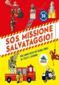 S.O.S. Missione salvataggio! Un libro pop-up sugli eroi di tutti i giorni