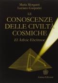 LE CONOSCENZE DELLE CIVILTA' COSMICHE