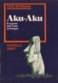 Aku Aku. Il segreto dell'isola di Pasqua