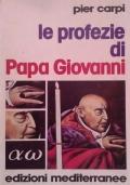 Le profezie di Papa Giovanni - La storia dell'umanità dal 1935 al 2033