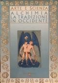 Alchimia la tradizione in Occidente secondo le fonti manoscritte e a stampa