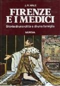 Firenze e i Medici. Storia di una città e di una famiglia