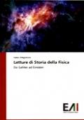LETTURE DI STORIA DELLA FISICA. DA GALILEO AD EINSTEIN