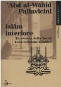 Islam interiore. La ricerca della verità nella religione islamica