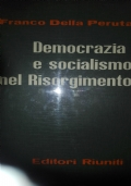 Democrazia e socialismo nel Risorgimento saggi e ricerche