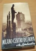 MILANO CENTRO D' EUROPA E LA LOMBARDIA