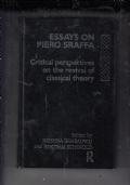 ESSAYS ON PIERO SRAFFA CRITICAL PERSPECTIVES ON THE REVIVAL OF CLASSICAL THEORY
