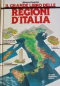 IL GRANDE LIBRO DELLE REGIONI D' ITALIA