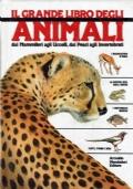 IL GRANDE LIBRO DEGLI ANIMALI Dai mammiferi agli uccelli, dai pesci agli invertebrati