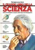 IL GRANDE LIBRO DELLA SCIENZA Storie di invenzioni e scoperte: dall' aratro alla bioingegneria