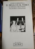 Il Bello e Il Vero. Scandagli Tra Poesia, Filosofia e Teologia