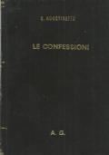 LE CONFESSIONI DI SANTO AURELIO AGOSTINO volgarizzate da monsignor Enrico Bindi Vescovo di Pistoia e Prato