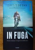 In Fuga - Il mio romanzo con gli eroi della bici (D. De Zan) - Piemme