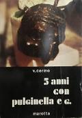 5 ANNI CON PULCINELLA E C.