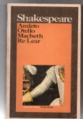 Amleto, Otello, Macbeth, Re Lear