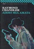 Addio mia amata. Raymond Chandler. Feltrinelli. 2012.