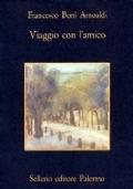 VIAGGIO CON L'AMICO - Morte e vita di Giuliano Benassi