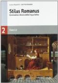 Stilus Romanus Grammatica e lessico della lingua latina. Esercizi