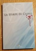 LA STIRPE DI CAINO