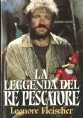 La leggenda del re pescatore: romanzo di Leonore Fleischer basato sulla sceneggiatura di Richard LaGravenese