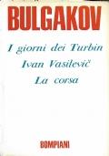 I giorni dei Turbin / Ivan Vasilevic / La corsa