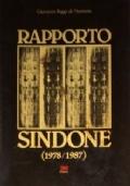 RAPPORTO SINDONE (1978-1987). CRONACA DEI FATTI ACCADUTI DAL 1978 AL 1987 INTORNO ALLE RICERCHE SCIENTIFICHE CONDOTTE SULLA SACRA SINDONE DI TORINO